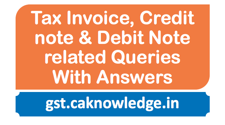 Tax Invoice, Credit note & Debit Note related Queries