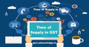 Time of Supply in GST