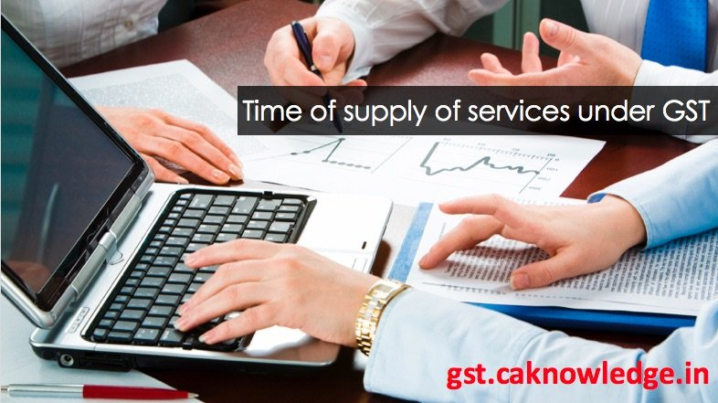 Time of supply of services under GST