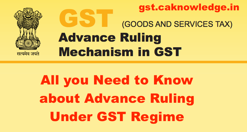 Advance Ruling Mechanism in GST