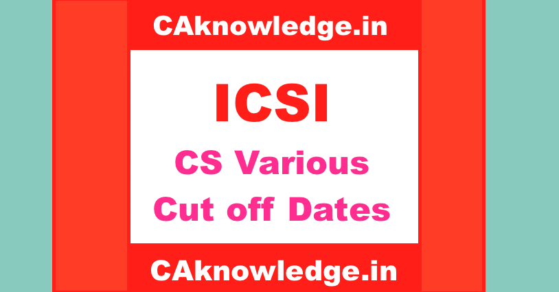 CS Various Cut off Dates