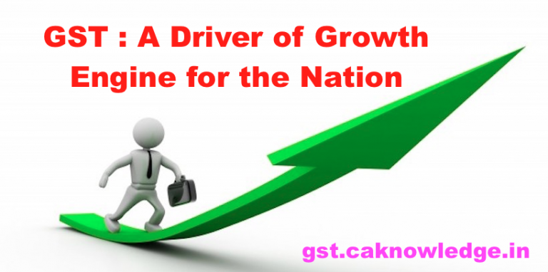GST A Driver of Growth Engine for the Nation