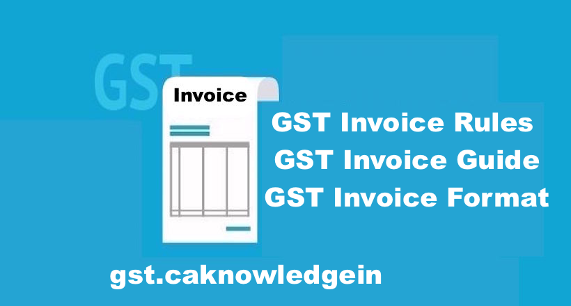 Gst Invoice Rules Gst Invoice Format Updated Till 09 10 2018