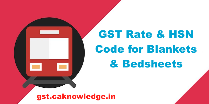 GST Rate & HSN Code for Blankets & Bedsheets