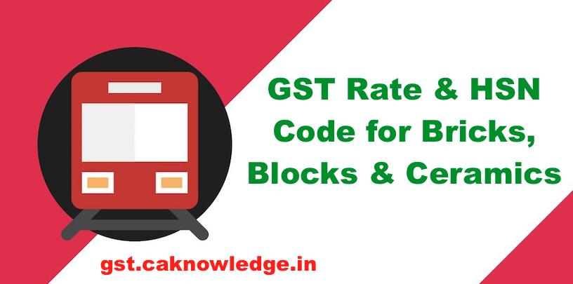 GST Rate & HSN Code for Bricks, Blocks & Ceramics