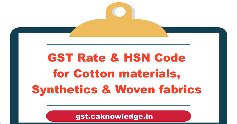GST Rate & HSN Code for Cotton materials, Synthetics & Woven fabrics