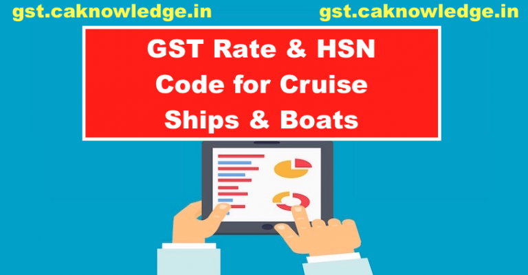 GST Rate & HSN Code for Cruise Ships & Boats