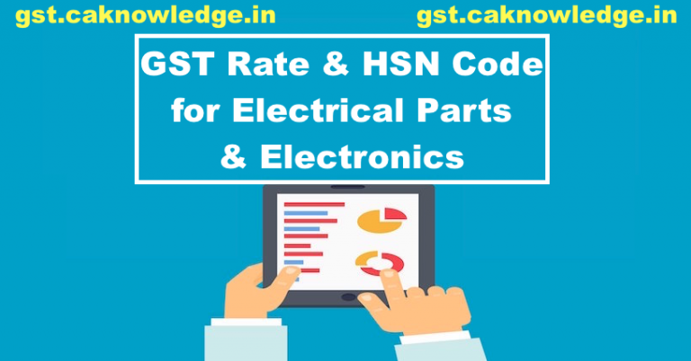 GST Rate & HSN Code for Electrical Parts & Electronics