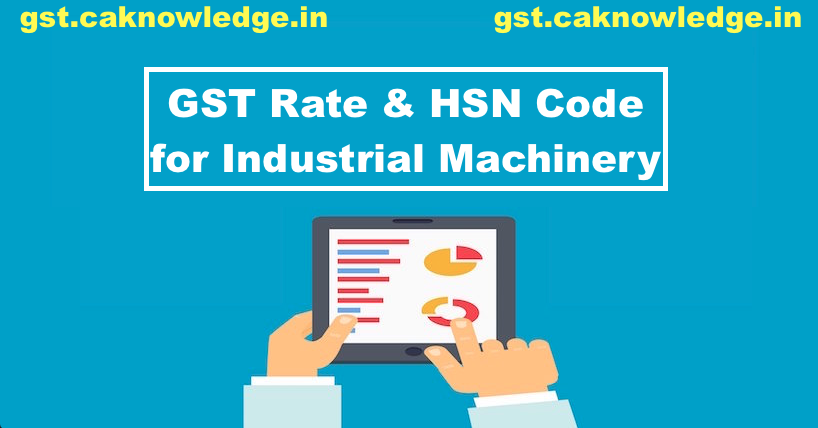 GST Rate & HSN Code for Industrial Machinery