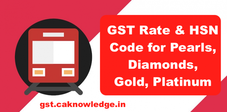 GST Rate & HSN Code for Pearls, Diamonds, Gold, Platinum
