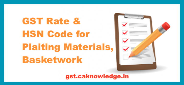 GST Rate & HSN Code for Plaiting Materials, Basketwork