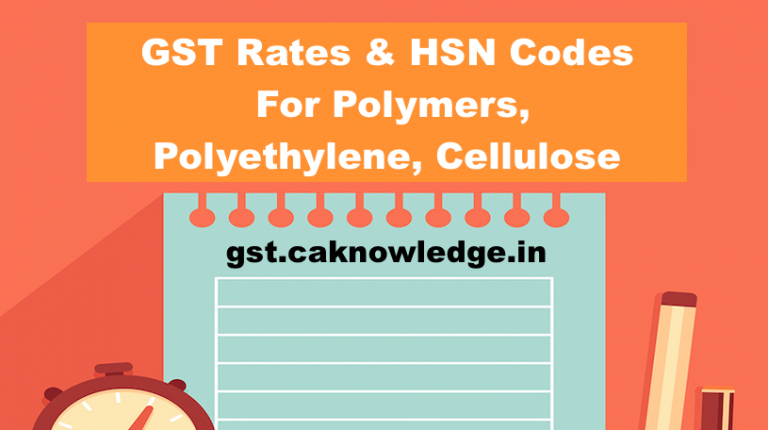 GST Rate HSN Code for Polymers Polyethylene Cellulose