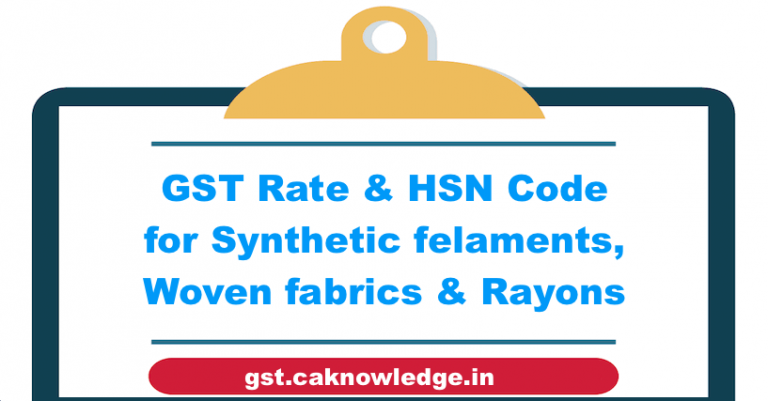 GST Rate & HSN Code for Synthetic felaments, Woven fabrics & Rayons