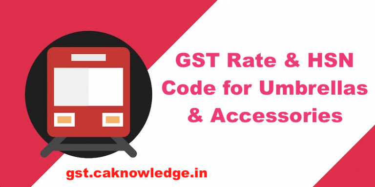 GST Rate & HSN Code for Umbrellas & Accessories