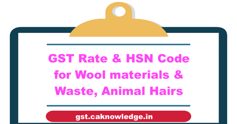 GST Rate & HSN Code for Wool materials & Waste, Animal Hairs