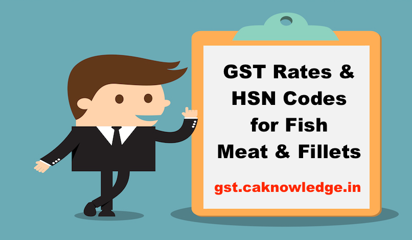 GST Rates & HSN Codes for Fish Meat & Fillets