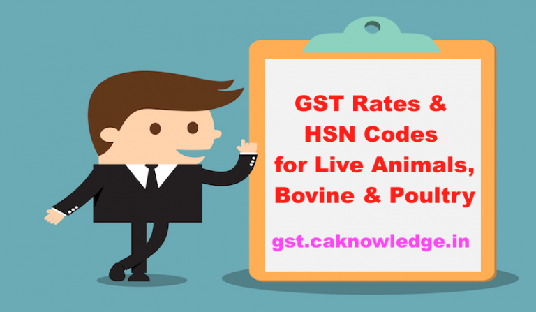 GST Rates & HSN Codes for Live Animals, Bovine & Poultry