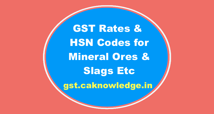 GST Rates & HSN Codes for Mineral Ores