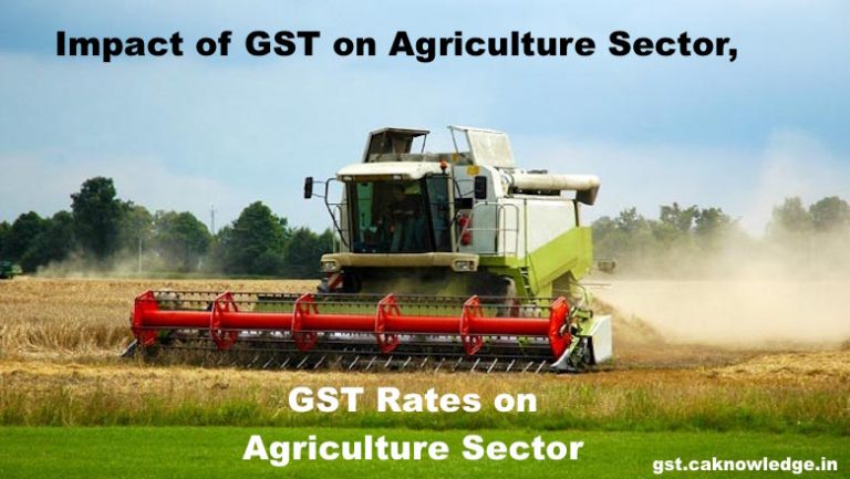 GST Rates on Agriculture, Impact of GST on Agriculture Sector