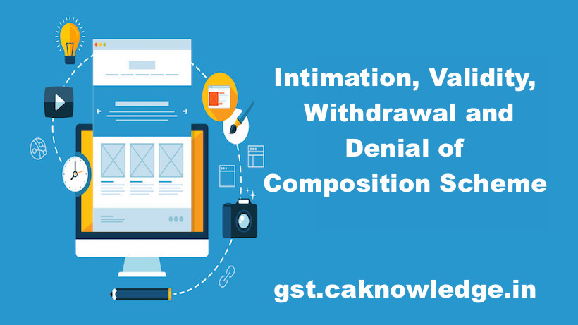 Intimation, Validity, Withdrawal and Denial of Composition Scheme