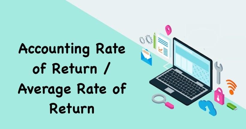Accounting Rate of Return / Average Rate of Return