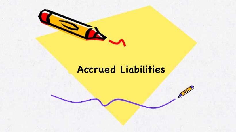 accrued liabilities An accrued liability is an obligation that an entity has assumed, usually in the  absence of a confirming document, such as a supplier invoice.