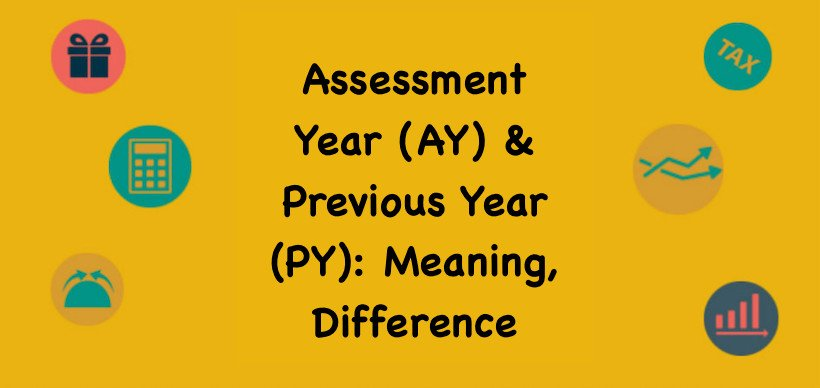 Assessment Year (AY) & Previous Yea
