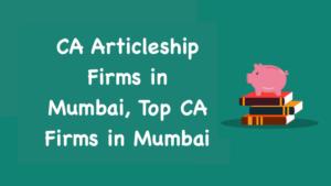 CA Articleship Firms in Mumbai