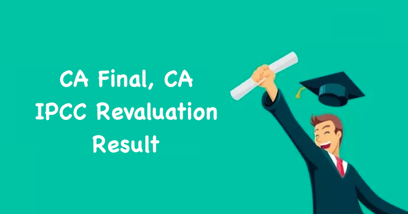 CA Final, CA IPCC Revaluation Result