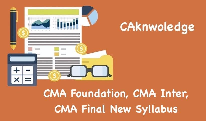 CMA Foundation, CMA Inter, CMA Final New Syllabus