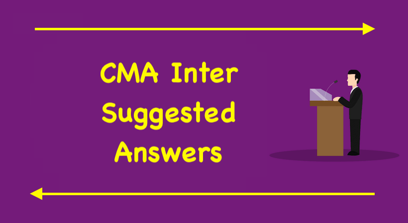 CMA Inter Suggested Answers