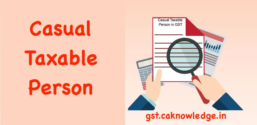 Casual taxable person in GST
