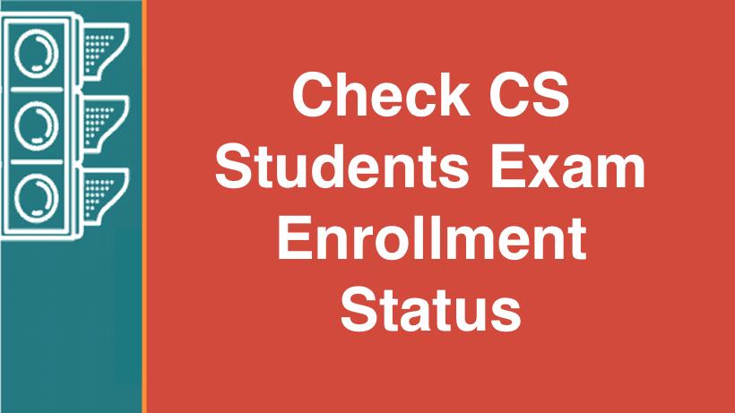 Check CS Students Exam Enrollment Status