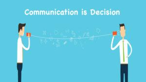 Communication is Decision