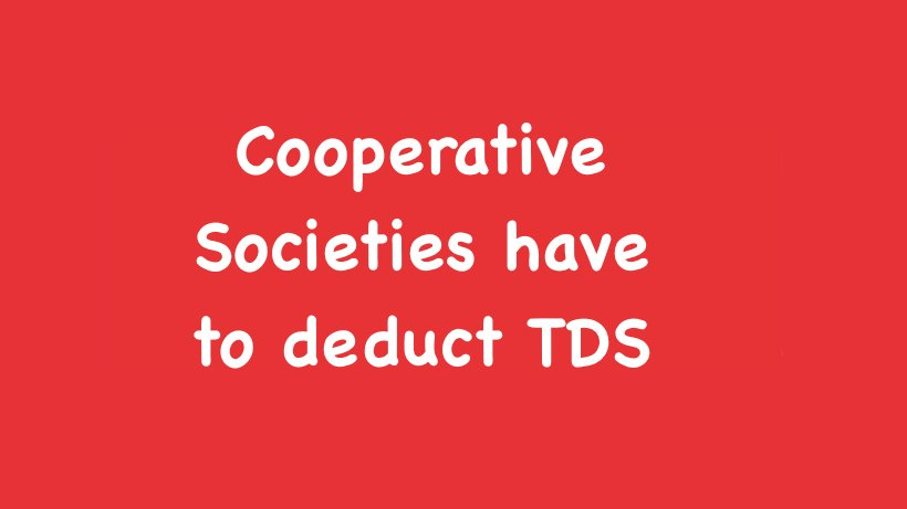 Cooperative Societies have to deduct TDS
