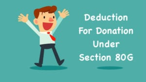 Deduction For Donation Under Section 80G