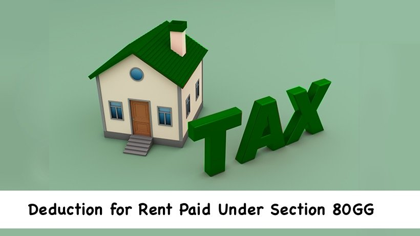 Deduction for Rent Paid Under Section 80GG
