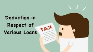 Deduction in Respect of Various Loans