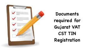 Documents required for Gujarat VAT CST TIN Registration