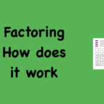 Factoring How does it work