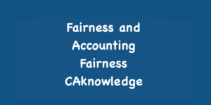Fairness and Accounting Fairness CAknowledge