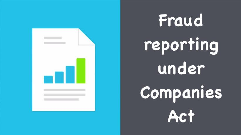 Fraud reporting under Companies Act
