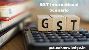 GST International Scenario