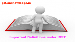 Important Definitions under IGST act