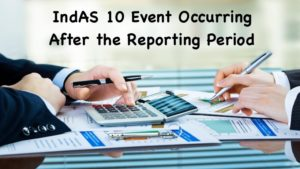 IndAS 10 Event Occurring After the Reporting Period