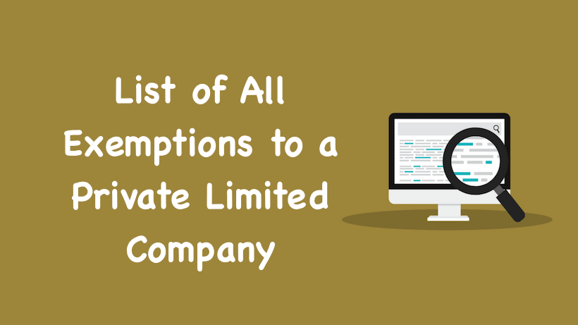 List of All Exemptions to a Private Limited Company