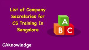 List of Company Secretaries for CS Training In Bangalore