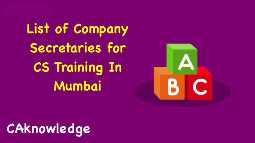 List of Company Secretaries for CS Training In Mumbai