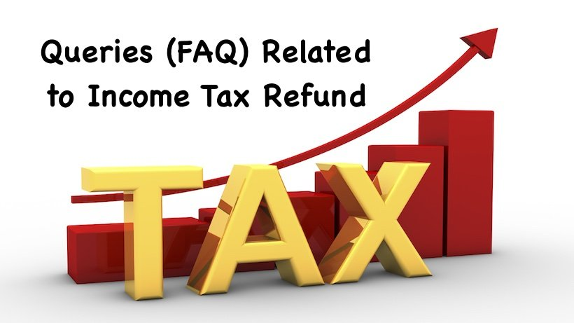 Queries (FAQ) Related to Income Tax Refund
