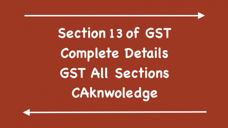 Section 13 of GST